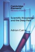 Scientific Knowledge and the Deep Past: History Matters