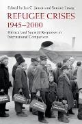 Refugee Crises, 1945-2000: Political and Societal Responses in International Comparison