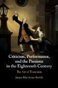 Criticism, Performance and the Passions in the Eighteenth Century: The Art of Transition