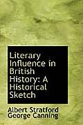 Literary Influence in British History: A Historical Sketch