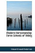 Modern Horsemanship: Three Schools of Riding