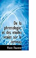 de La Phr Nologie: Et Des Tudes Vraies Sur Le Cerveau
