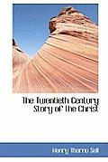 The Twentieth Century Story of the Christ
