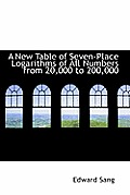 A New Table of Seven-Place Logarithms of All Numbers from 20,000 to 200,000