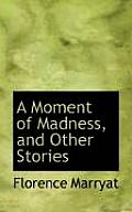 A Moment of Madness, and Other Stories
