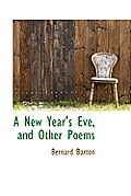 A New Year's Eve, and Other Poems