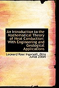An Introduction to the Mathematical Theory of Heat Conduction: With Engineering and Geological Appli