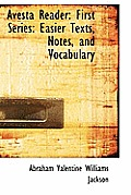Avesta Reader: First Series: Easier Texts, Notes, and Vocabulary