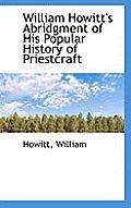 William Howitt's Abridgment of His Popular History of Priestcraft