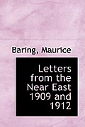 Letters from the Near East 1909 and 1912
