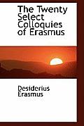 The Twenty Select Colloquies of Erasmus
