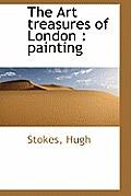 The Art Treasures of London: Painting