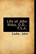 Life of John Kitto, D.D., F.S.A.