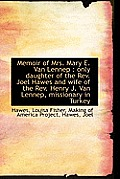 Memoir of Mrs. Mary E. Van Lennep: Only Daughter of the REV. Joel Hawes and Wife of the REV. Henry