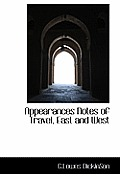 Appearances Notes of Travel, East and West