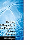 The Early Bibliography of the Province of Ontario, Dominion