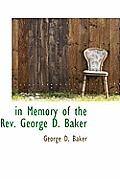 In Memory of the REV. George D. Baker