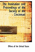 The Institution and Proceedings of the Society of the Cincinnati