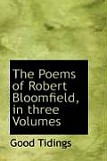 The Poems of Robert Bloomfield, in Three Volumes
