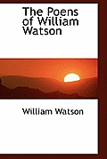 The Poens of William Watson