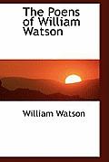 The Poens of William Watson