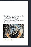 The Regency of Marie de Medicis a Study of French History from 1610 to 1616