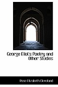 George Eliot's Poetry and Other Studies