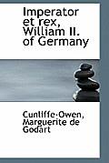 Imperator Et Rex, William II. of Germany