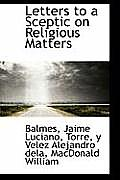 Letters to a Sceptic on Religious Matters