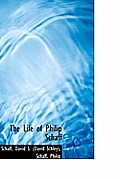 The Life of Philip Schaff