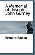A Memorial of Joseph John Gurney
