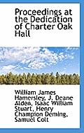 Proceedings at the Dedication of Charter Oak Hall