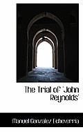 The Trial of 'John Reynolds'