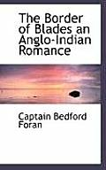 The Border of Blades an Anglo-Indian Romance