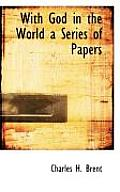 With God in the World a Series of Papers