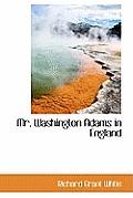Mr. Washington Adams in England