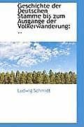 Geschichte Der Deutschen Stamme Bis Zum Ausgange Der Volkerwanderung