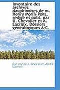 Inventaire Des Archives Dauphinoises de M. Henry Morin-Pons, R Dig Et Publ. Par U. Chevalier Et A.