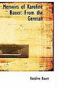 Memoirs of Karoline Bauer: From the German
