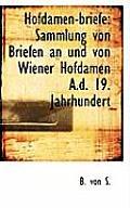 Hofdamen-Briefe: Sammlung Von Briefen an Und Von Wiener Hofdamen A.D. 19. Jahrhundert
