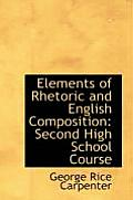 Elements of Rhetoric and English Composition: Second High School Course