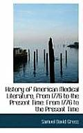 History of American Medical Literature, from 1776 to the Present Time: From 1776 to the Present Time