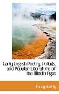 Early English Poetry, Ballads, and Popular Literature of the Middle Ages