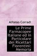 Le Prime Farmacopee Italiane Ed in Particolare Dei Ricettari Fiorentini: Memoria