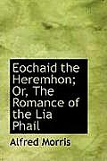 Eochaid the Heremhon; Or, the Romance of the Lia Phail