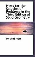 Hints for the Solution of Problems in the Third Edition of Solid Geometry