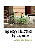 Physiology Illustrated by Experiment