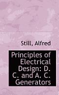Principles of Electrical Design: D. C. and A. C. Generators