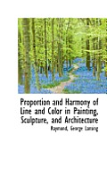 Proportion and Harmony of Line and Color in Painting, Sculpture, and Architecture