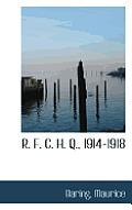 R. F. C. H. Q., 1914-1918